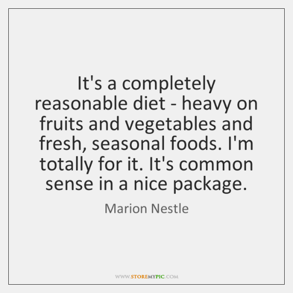 It's a completely reasonable diet - heavy on fruits and vegetables and ...