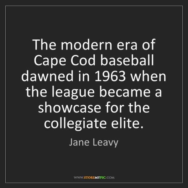 Jane Leavy: The modern era of Cape Cod baseball dawned in 1963 when...