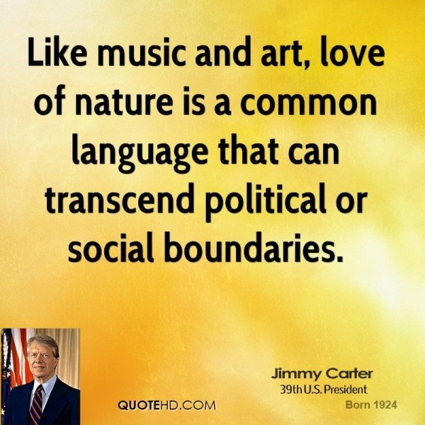 Like music and art love of nature is a common language that can transcend political or