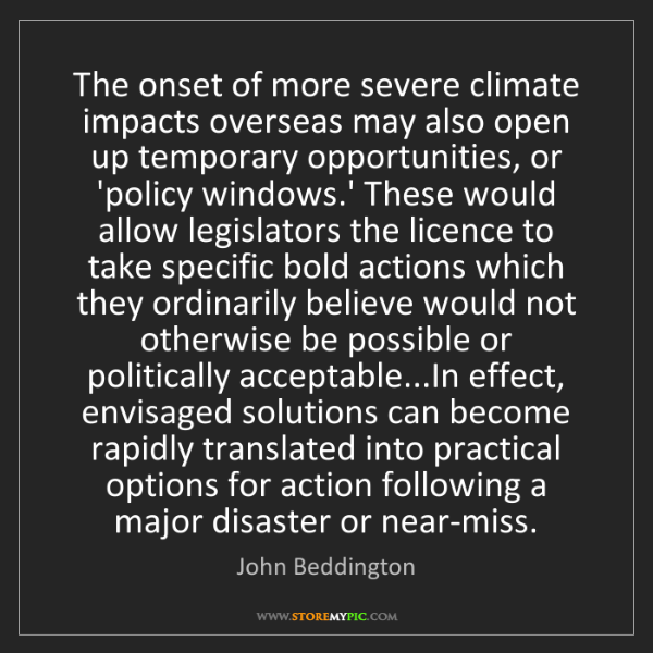 John Beddington: The onset of more severe climate impacts overseas may...
