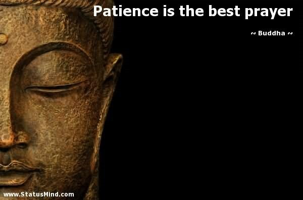 Patience is the best prayer