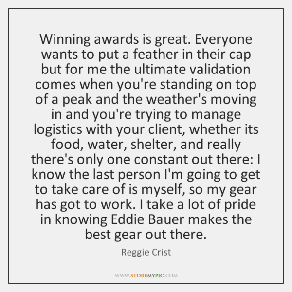 Winning awards is great. Everyone wants to put a feather in their ...