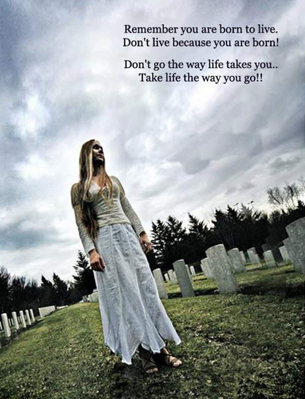 Remember you are born to live