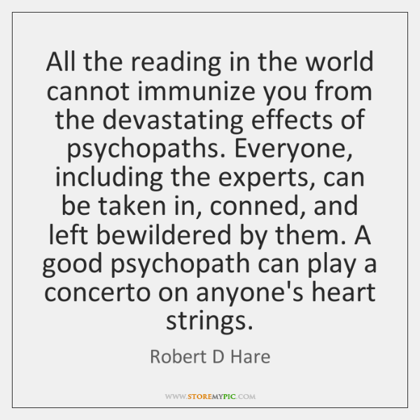 All the reading in the world cannot immunize you from the devastating ...