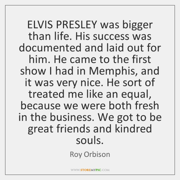 ELVIS PRESLEY was bigger than life. His success was documented and laid ...