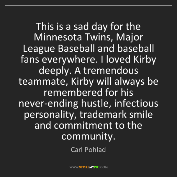 Carl Pohlad: This is a sad day for the Minnesota Twins, Major League...