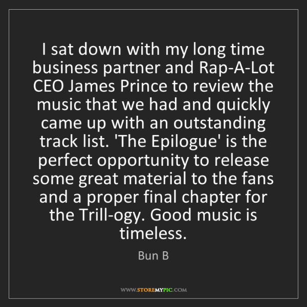 Bun B: I sat down with my long time business partner and Rap-A-Lot...