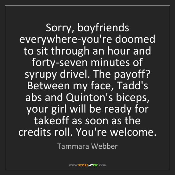 Tammara Webber: Sorry, boyfriends everywhere-you're doomed to sit through...