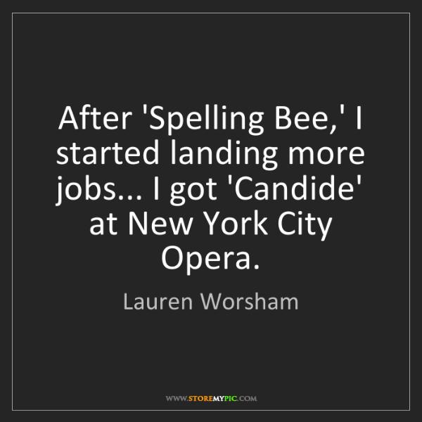 Lauren Worsham: After 'Spelling Bee,' I started landing more jobs......