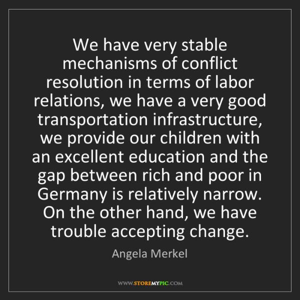 Angela Merkel: We have very stable mechanisms of conflict resolution...