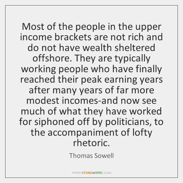 Most of the people in the upper income brackets are not rich ...