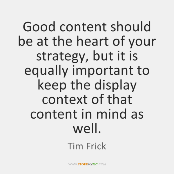 Good content should be at the heart of your strategy, but it ...
