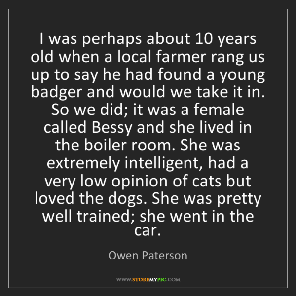Owen Paterson: I was perhaps about 10 years old when a local farmer...