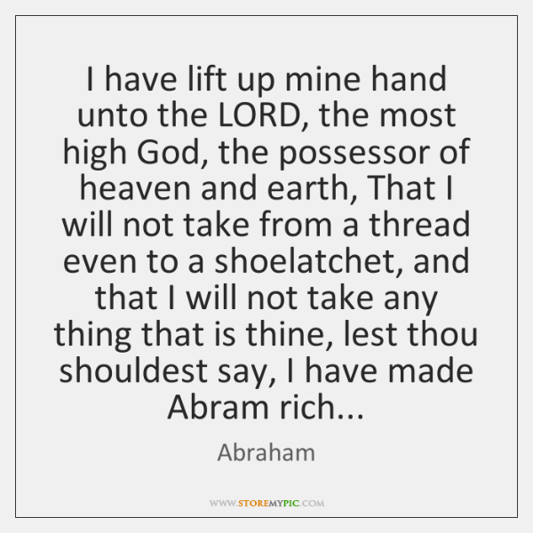 I have lift up mine hand unto the LORD, the most high ...