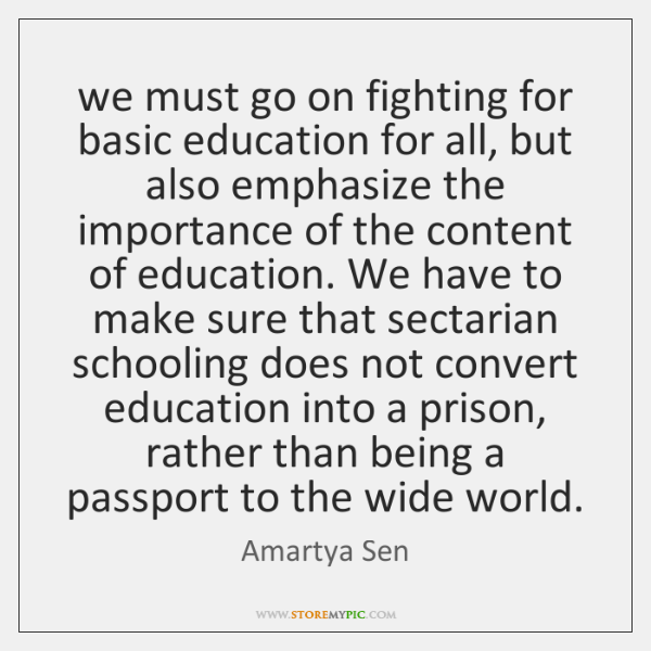 we must go on fighting for basic education for all, but also ...