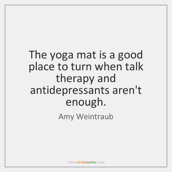 The yoga mat is a good place to turn when talk therapy ...