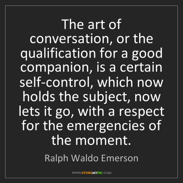 Ralph Waldo Emerson: The art of conversation, or the qualification for a good...