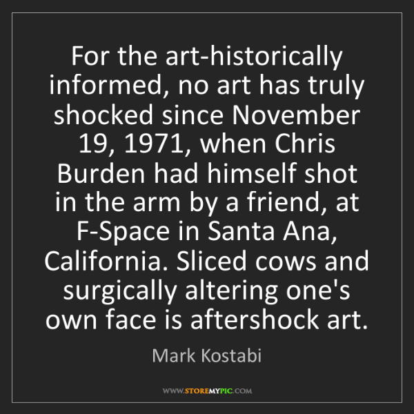 Mark Kostabi: For the art-historically informed, no art has truly shocked...