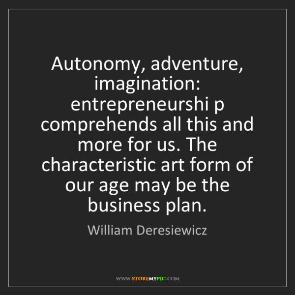 William Deresiewicz: Autonomy, adventure, imagination: entrepreneurshi p comprehends...