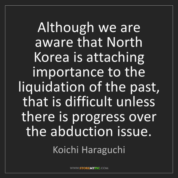 Koichi Haraguchi: Although we are aware that North Korea is attaching importance...