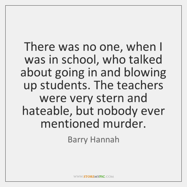 There was no one, when I was in school, who talked about ...