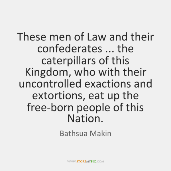 These men of Law and their confederates ... the caterpillars of this Kingdom, ...