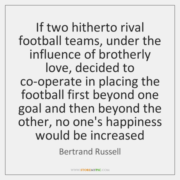 If two hitherto rival football teams, under the influence of brotherly love, ...