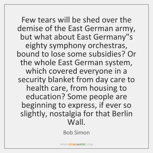 Few tears will be shed over the demise of the East German ...