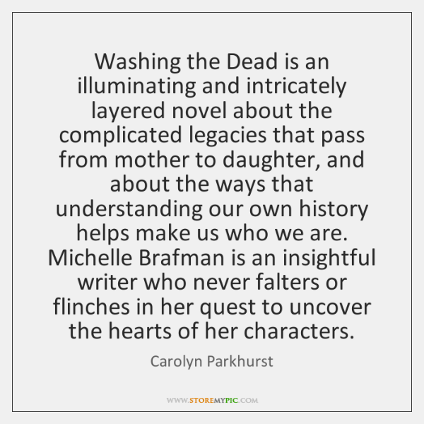 Washing the Dead is an illuminating and intricately layered novel about the ...