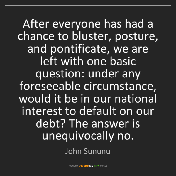 John Sununu: After everyone has had a chance to bluster, posture,...
