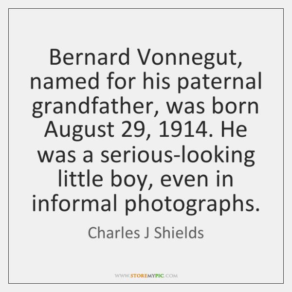 Bernard Vonnegut, named for his paternal grandfather, was born