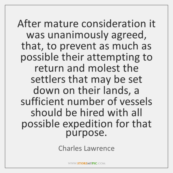 After mature consideration it was unanimously agreed, that, to prevent as much ...