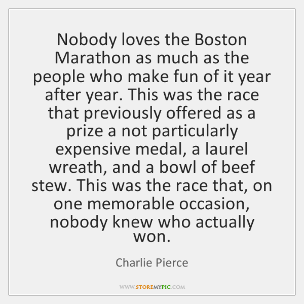 Nobody loves the Boston Marathon as much as the people who make ...