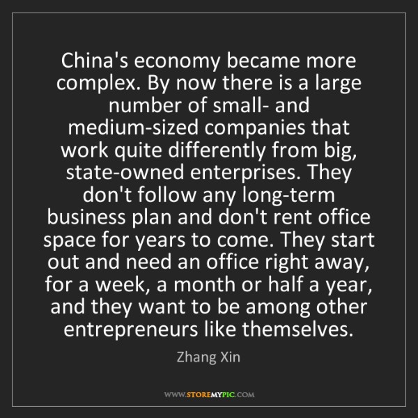 Zhang Xin: China's economy became more complex. By now there is...