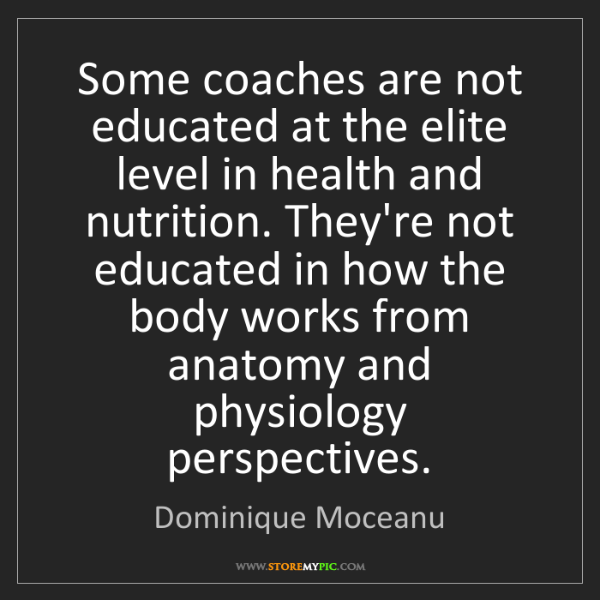 Dominique Moceanu: Some coaches are not educated at the elite level in health...