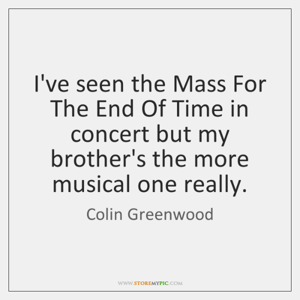 I've seen the Mass For The End Of Time in concert but ...