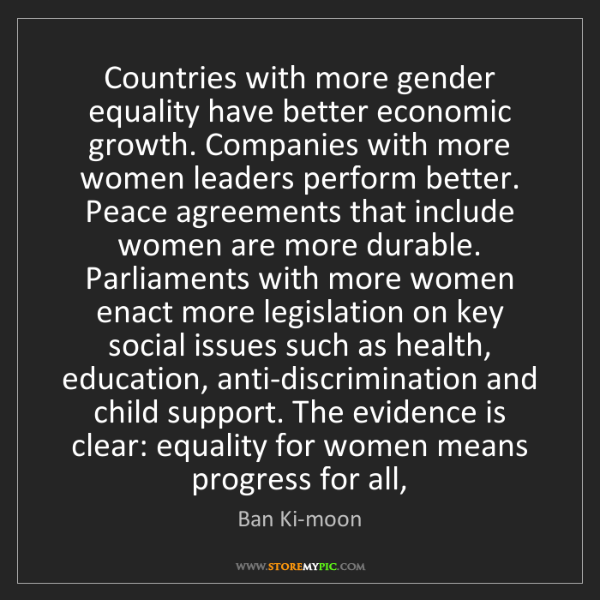 Ban Ki-moon: Countries with more gender equality have better economic...
