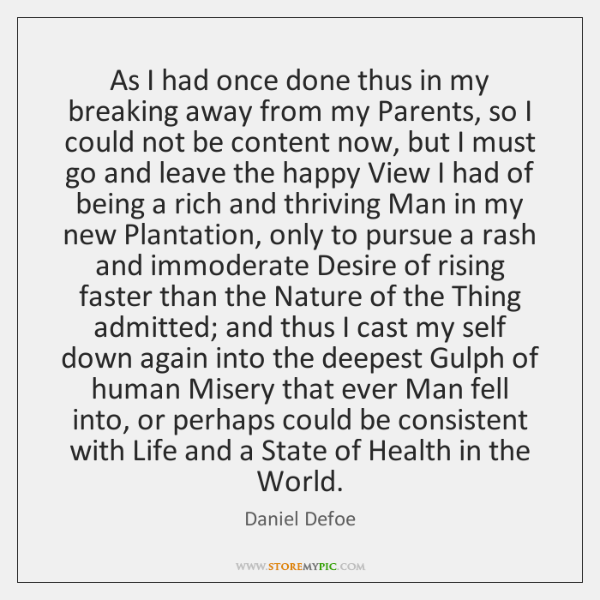 As I had once done thus in my breaking away from my ...
