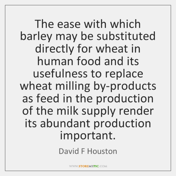 The ease with which barley may be substituted directly for wheat in ...