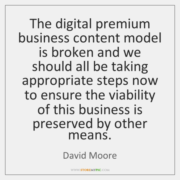 The digital premium business content model is broken and we should all ...