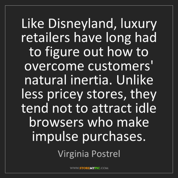 Virginia Postrel: Like Disneyland, luxury retailers have long had to figure...