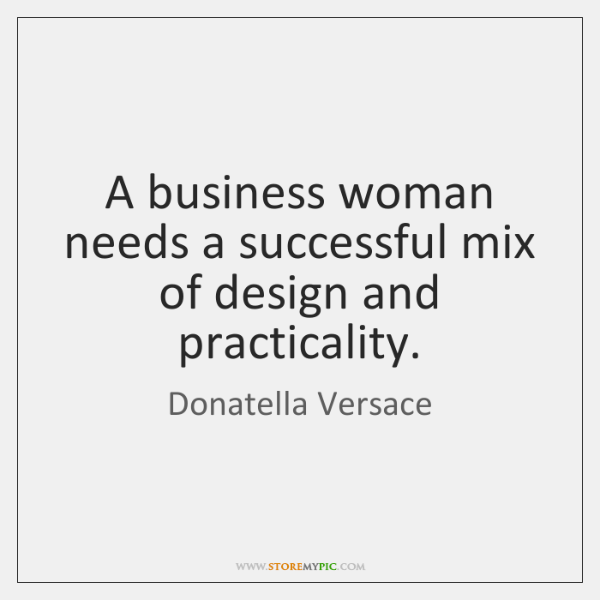 A business woman needs a successful mix of design and practicality.