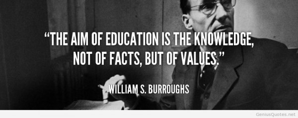 The aim of education is the knowledge not of facts but of values