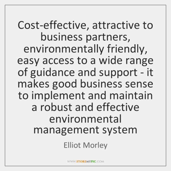 Cost-effective, attractive to business partners, environmentally friendly, easy access to a wide ...