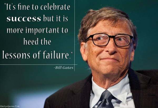 Its fine to celebrate success but it is more important to heed the lessons of failure