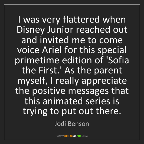 Jodi Benson: I was very flattered when Disney Junior reached out and...