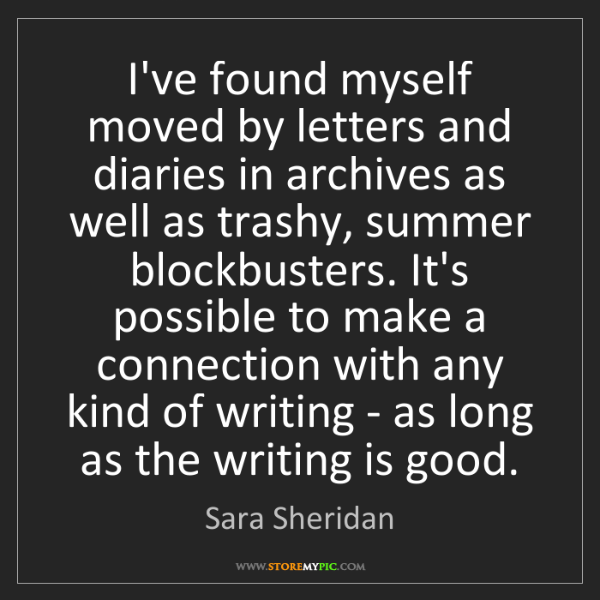 Sara Sheridan: I've found myself moved by letters and diaries in archives...