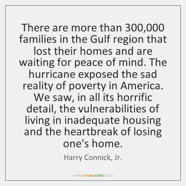 There are more than 300,000 families in the Gulf region that lost their ...