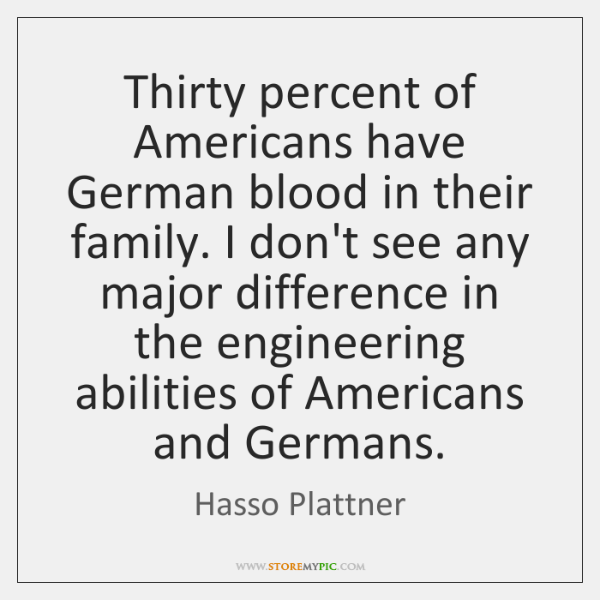 Thirty Percent Of Americans Have German Blood In Their Family I Don