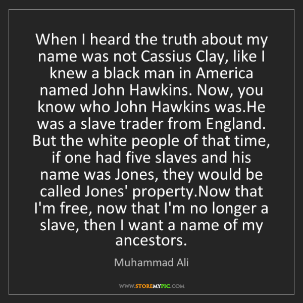 Muhammad Ali: When I heard the truth about my name was not Cassius...